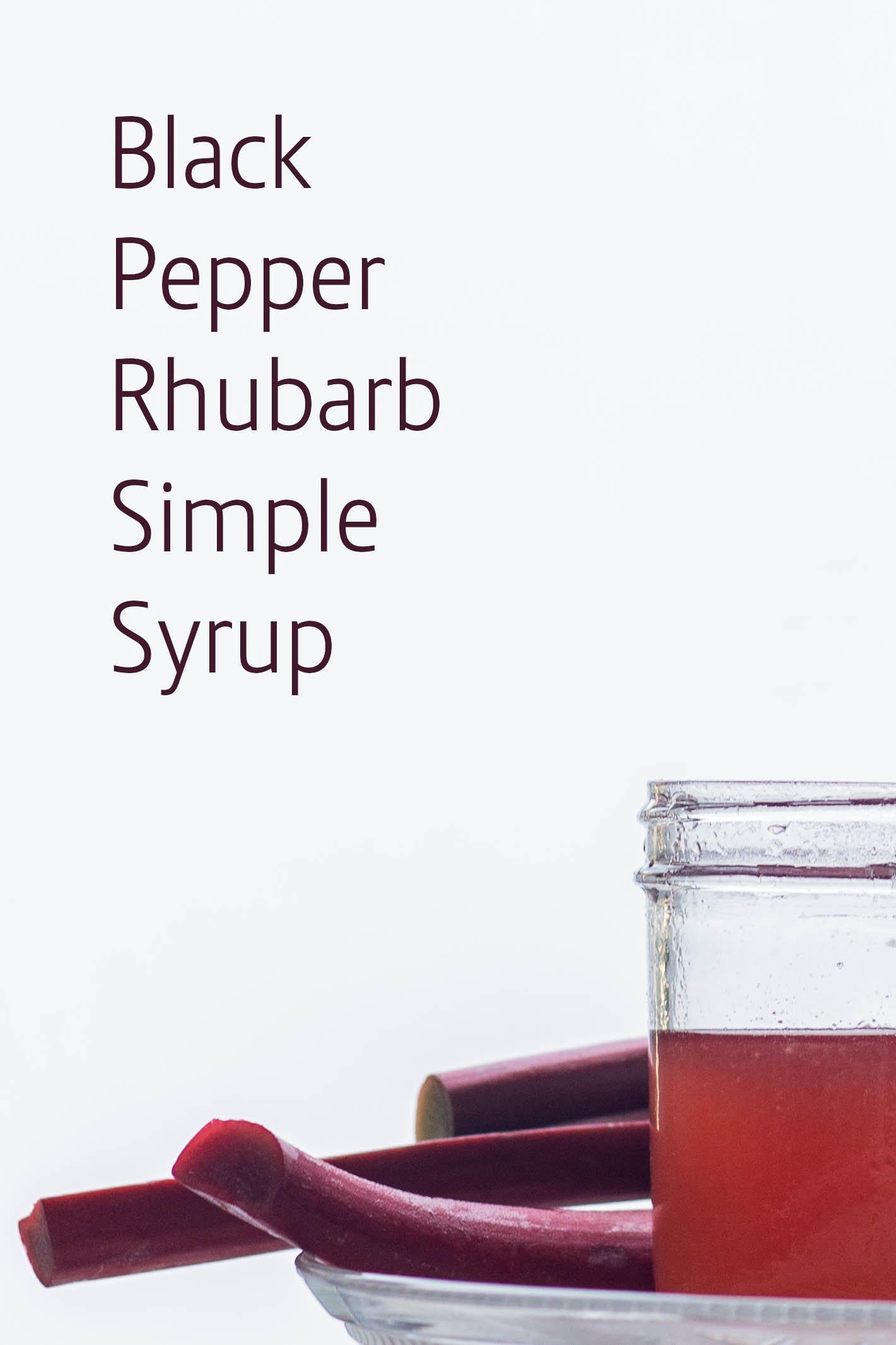 Black Pepper Rhubarb Simple Syrup