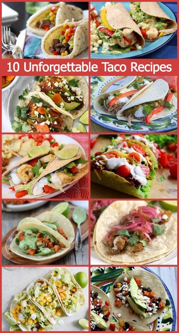 10 Unforgettable Taco Recipes.jpg
