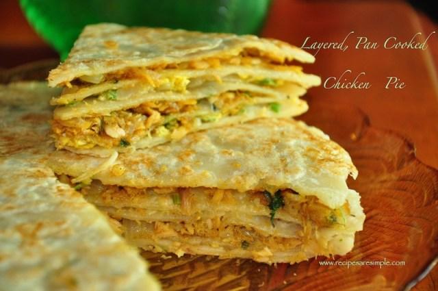 Chicken Pie / Tuna Pie - Layered Pan Cooked Chicken/Tuna PIE