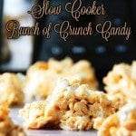 Slow Cooker Bunch of Crunch Candy