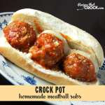 Feel like an Italian Betty Crocker with these easy and delicious Crock Pot Homemade Meatball Subs!