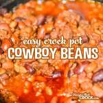 These Easy Crock Pot Cowboy Beans are always a hit!