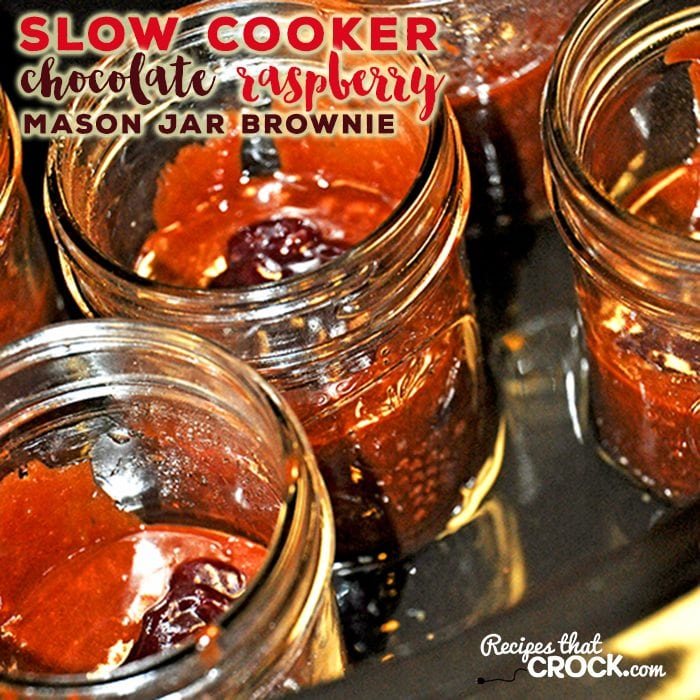 Chocolate Raspberry Mason Jar Brownies - Recipes That Crock!