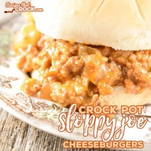 Crock Pot Sloppy Joe Cheeseburgers are so yummy EVERYONE will ask for the recipe!