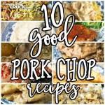 10 Good Pork Chop Recipes