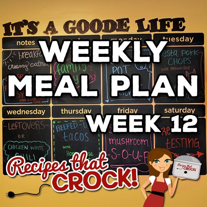 This week's Weekly Meal Plan includes Creamy Crock Pot Oatmeal, Fresh Berry Syrup, One Pot Crock Pot Chicken Dinner, Crock Pot Fiesta Pork Chops, Crock Pot Sweet Potatoes, Crock Pot White Chicken Chili, Crock Pot Beefed Up Tacos, Easy Homemade Guacamole and Crock Pot Steak Mushroom Soup.