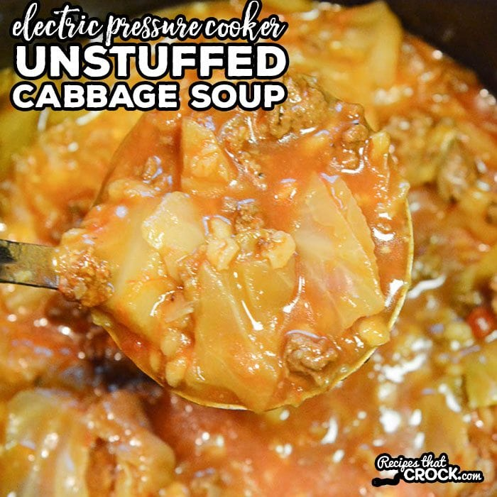 Unstuffed Cabbage Soup Electric Pressure Cooker Recipe Recipes That Crock