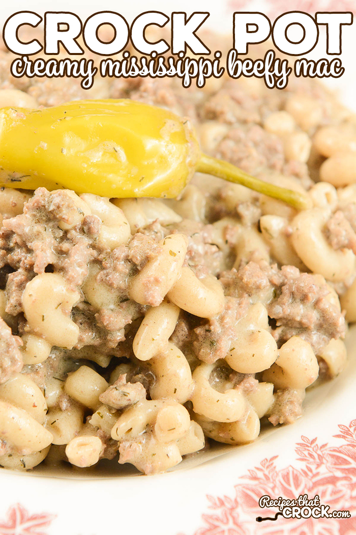 """Our Crock Pot Creamy Mississippi Beefy Mac takes all your favorite Mississippi-style flavors and turns them into a delicious homemade """"hamburger-helper"""" style meal! One of our favorite ground beef recipes!"""