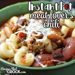 Meat Lover's Instant Pot Chili