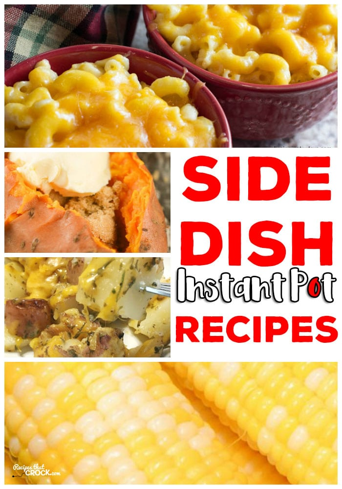 Don't forget your sides when it comes to electric pressure cookers! Recipes like Instant Pot Mac and Cheese, Sweet Potatoes, Bacon Ranch Potatoes and Corn on the Cob!