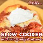 Slow Cooker Southwest Breakfast Casserole