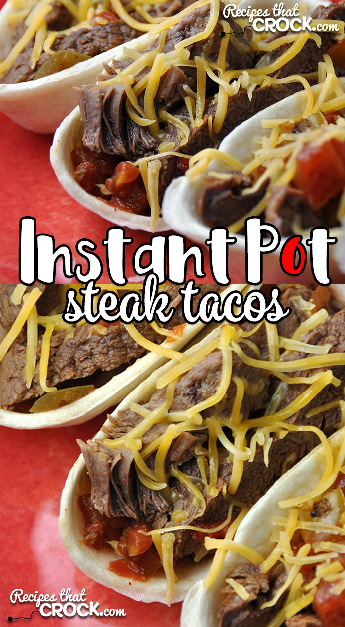 If you love our Crock Pot Steak Tacos...or just Steak Tacos in general, then you are gonna love how quickly you can have them with this Instant Pot Steak Tacos recipe!