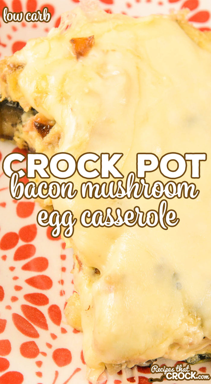 Our Crock Pot Bacon Mushroom Egg Casserole is a savory breakfast recipe with onion, peppers smoky cumin and creamy Havarti cheese. This dish is perfect for breakfast, brunch or even breakfast for dinner.