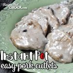 It doesn't get much easier than this Easy Instant Pot Pork Cutlets recipe, AND it makes its own delicious gravy! Everyone will be asking you to make it again and again!