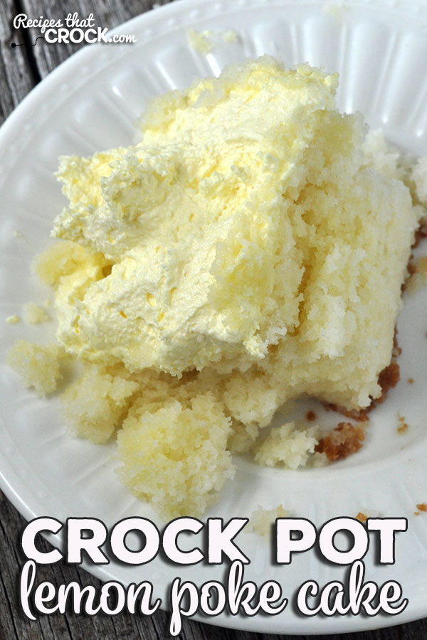 Do you love lemon flavored desserts? Then you are going to fall in love with Crock Pot Lemon Poke Cake! It is easy to make and full of lemon goodness!