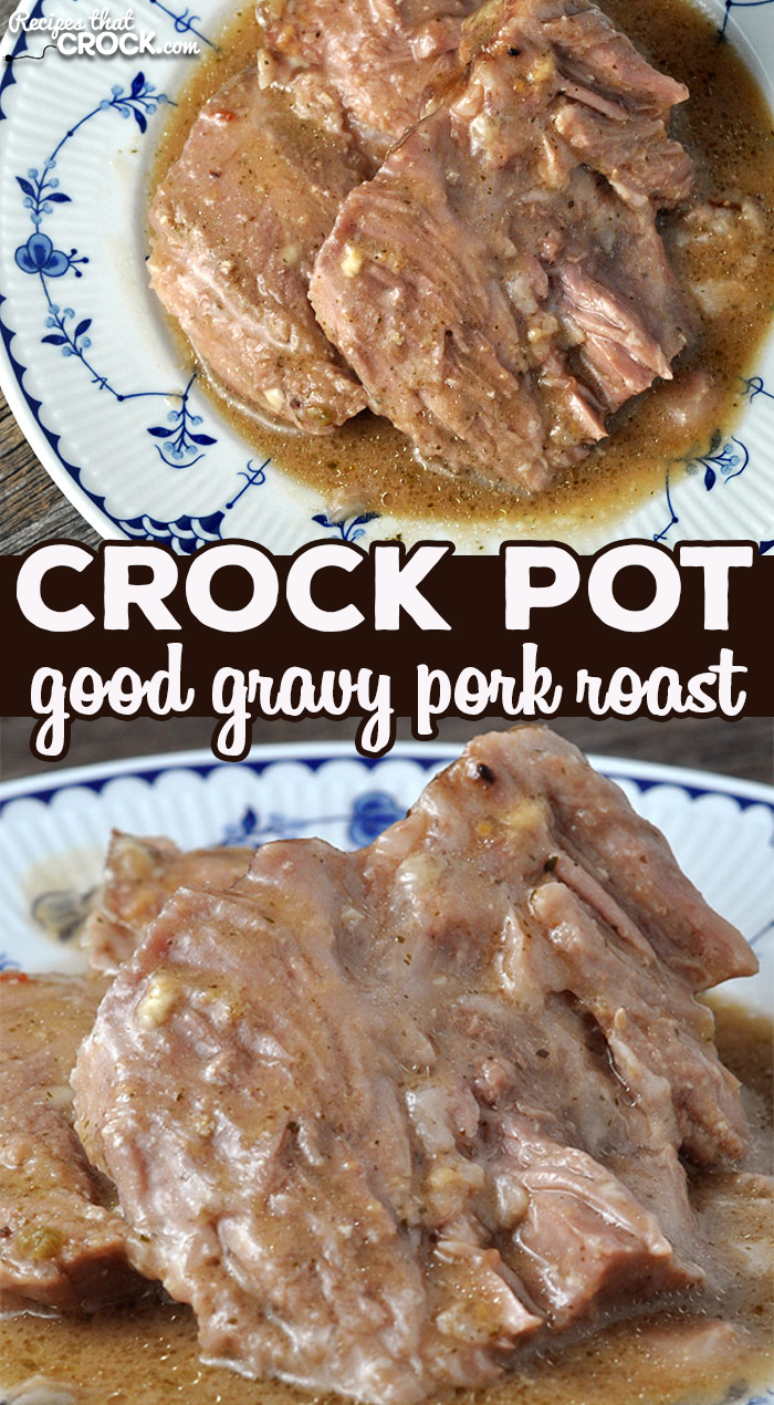 I have a treat for you folks! This dump-and-go recipe is not only simple, but has a flavorful gravy that makes this Crock Pot Good Gravy Pork Roast the perfect comfort food! via @recipescrock