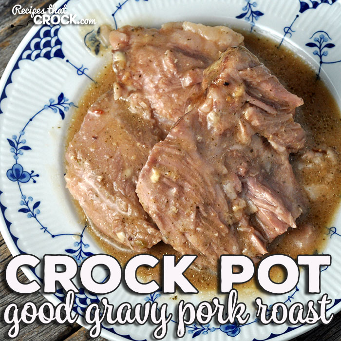 I have a treat for you folks! This dump-and-go recipe is not only simple, but has a flavorful gravy that makes this Crock Pot Good Gravy Pork Roast the perfect comfort food!
