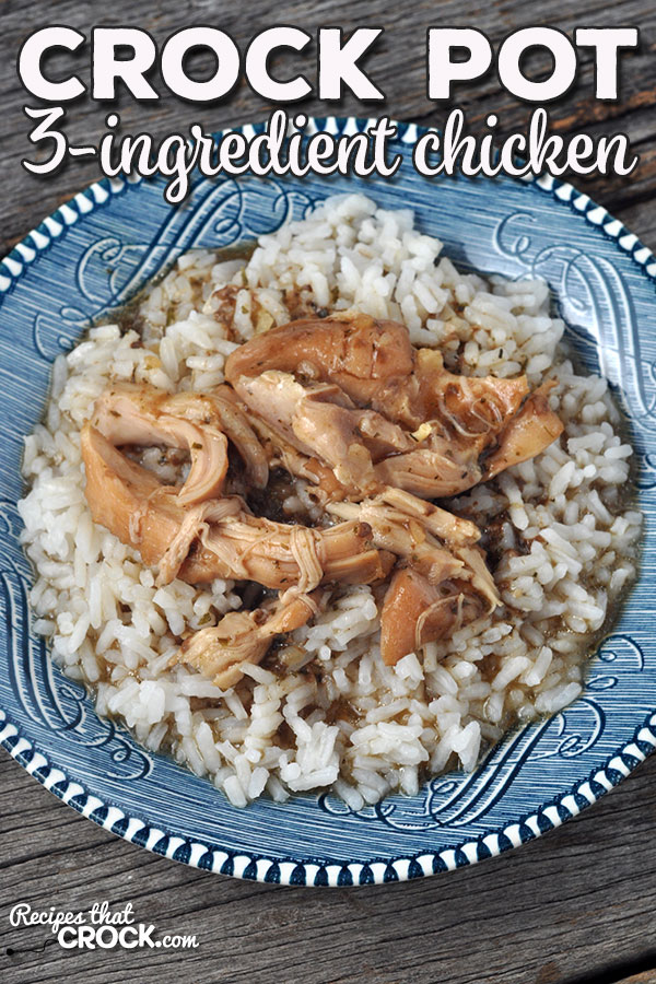 This 3 Ingredient Crock Pot Chicken recipe is so easy to make and has an amazing flavor! It is great alone or over rice or noodles. You're going to love it!
