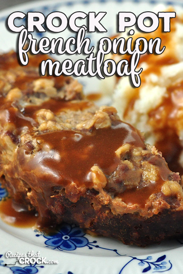 This French Onion Crock Pot Meatloaf recipe is a delicious, savory twist on your traditional meatloaf recipe that is easy to throw together.