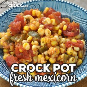 This Crock Pot Fresh Mexicorn is super easy to make and a great way to add in some more summer veggies! It is the perfect summer side dish!