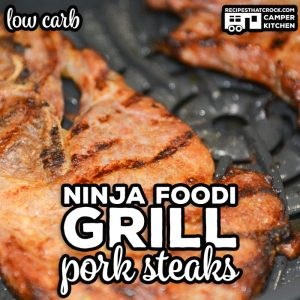 Our Ninja Foodi Grill Pork Shoulder Steaks are not only low carb, they are so flavorful and simple to make no one will believe it! You can easily make these on your Ninja Foodi Grill or outdoor on your traditional grill.