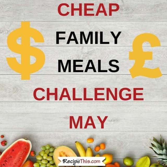 Cheap Family Meals Challenge May Cheap Meal Plan