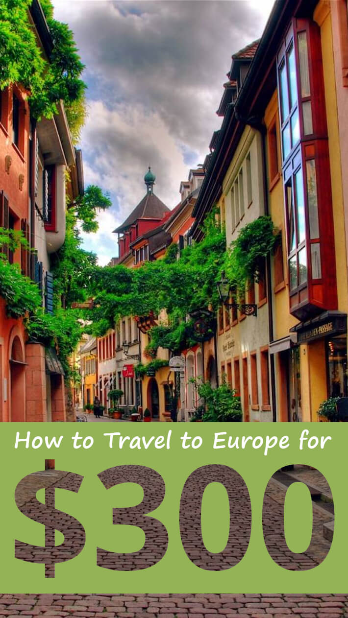 How to Travel to Europe for $300
