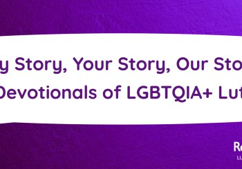 """My Story, Your Story, Our Story: Lenten Devotionals Of LGBTQIA+ Lutherans"" (Carla Christopher Wilson)"