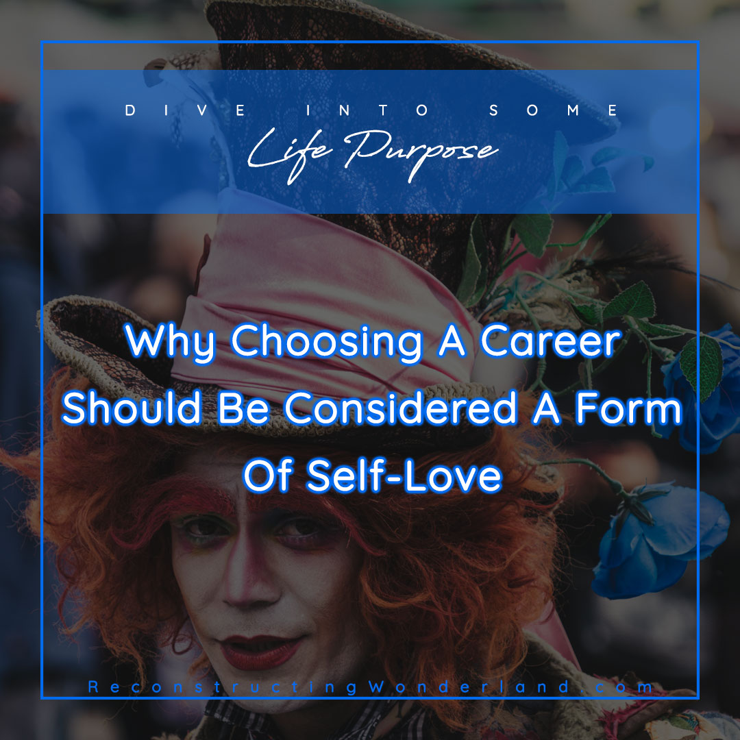 choosing a career is a form of self love