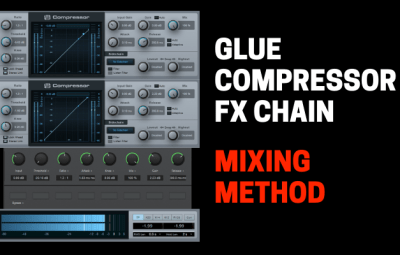Mixing Tip: How To Use Glue Compressor FX Chain