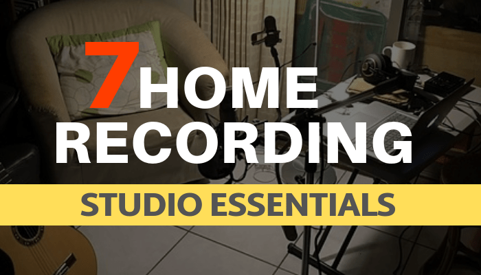 7 home recording studio essentials