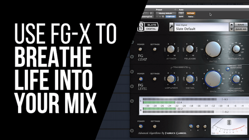 Use Slate Digital FG-X To Breathe Life Into Your Mix - Recording