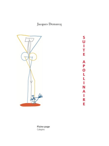 Jacques Demarcq, Suite Apollinaire, Ed. Plaine page, Calepins, 32 pages, 10€