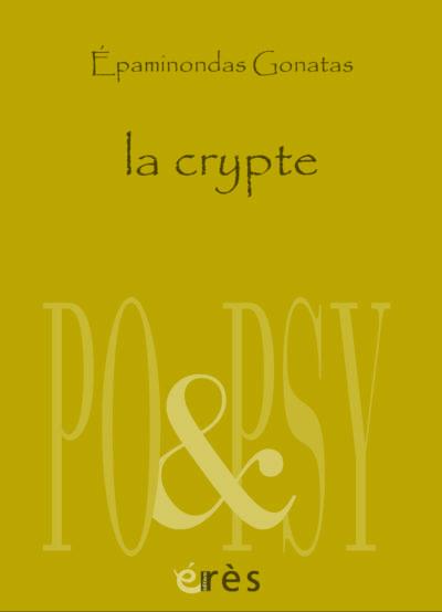 Épaminondas Gonatas, la crypte et autres poèmes, Éditions Eres, Collection Po&Psy