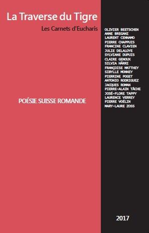 La Traverse du tigre, hors-série Poésie suisse romande, Les carnets d'Eucharis, 112 pages, 2017