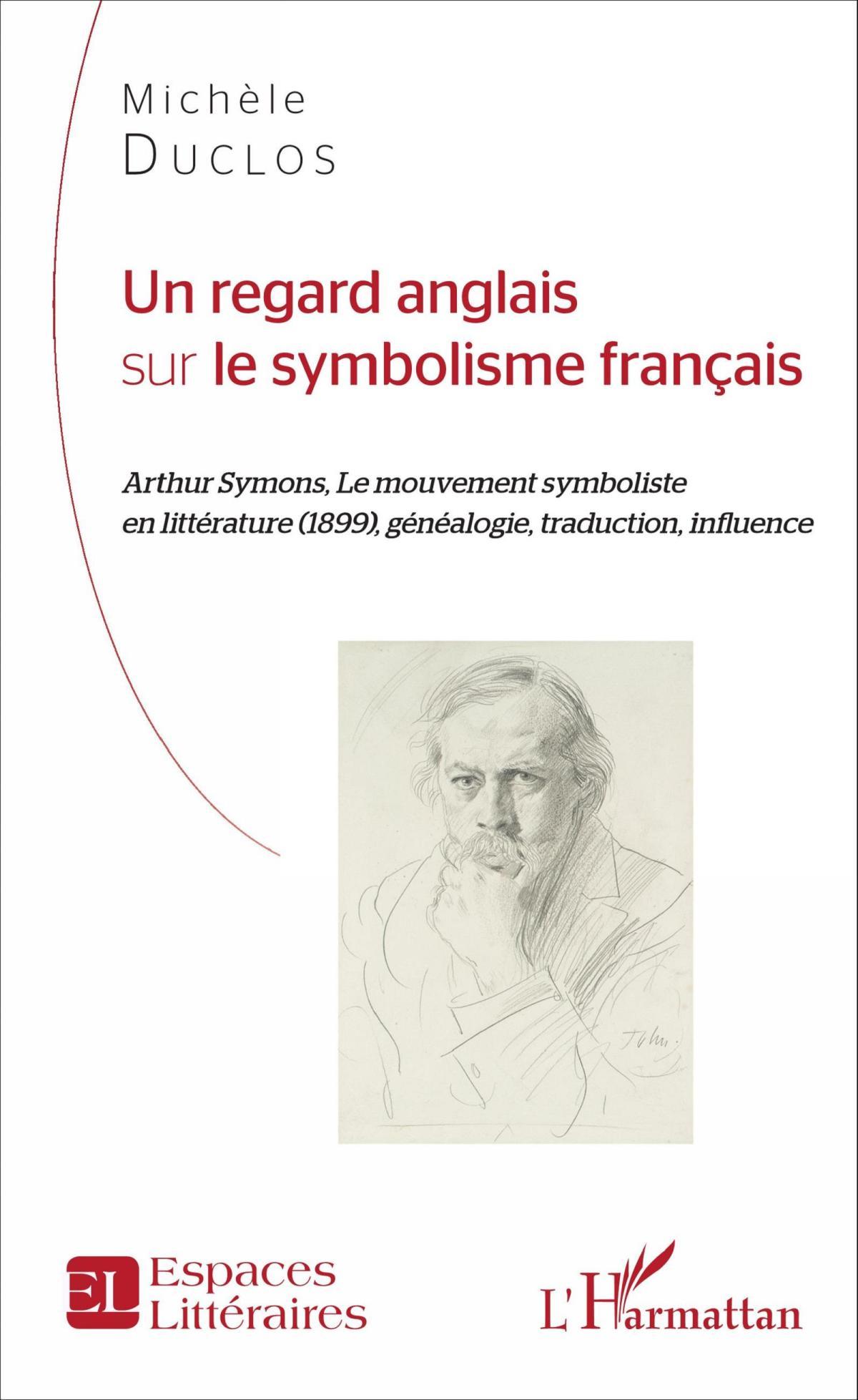 Michèle Duclos, Un regard anglais sur le symbolisme français, (L'Harmattan, 2016, 265 pages, 27 €).