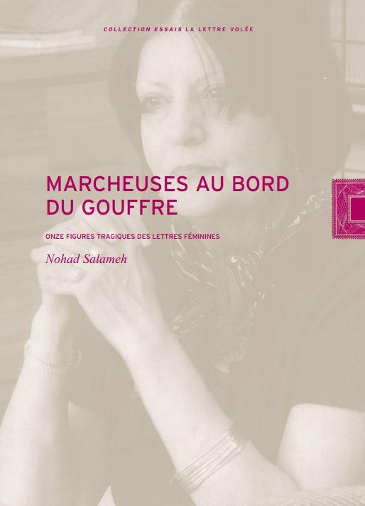 Nohad SALAMEH, Marcheuses au bord du gouffre, La Lettre Volée, 2018, 216 pages, 22 €