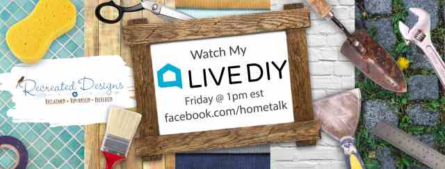 Hometalk Live on FB with Recreated Designs