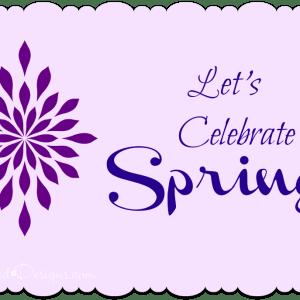 Let's Celebrate Spring