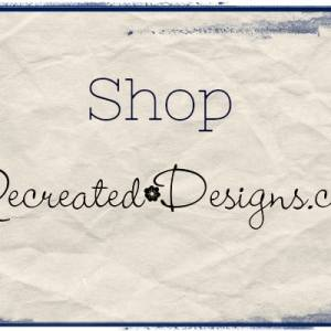 shop at Recreateddesigns.com