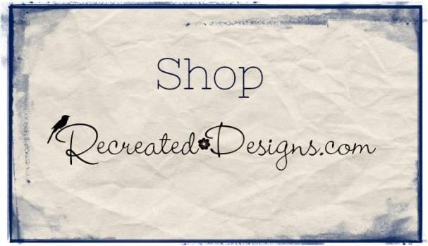 shop at Recreateddesigns.com
