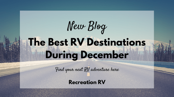 The Best RV Destinations During December
