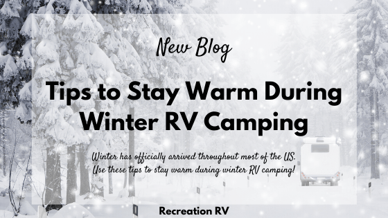 Tips to Stay Warm During Winter RV Camping