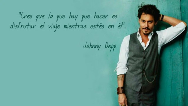 Frase Johnny Depp, gozar el viaje