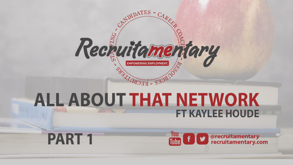 [PODCAST] All About That Network - With Kaylee Houde Part 1 of 3