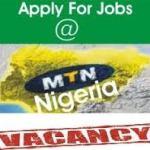 MTN Nigeria Recruitment 2018/2019 Form | See today's vacancies Here atcareers.mtnonline.com