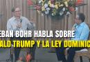 Esteban Bohr habla sobre Donald Trump y la Ley Dominical