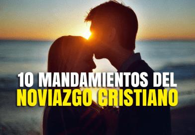 10 mandamientos del Noviazgo Cristiano