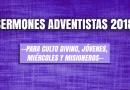 📚 Sermones Adventistas 2018 (para Culto divino, Jóvenes, Miércoles y Misioneros)