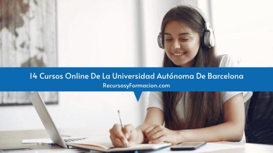 14 Cursos Online De La Universidad Autónoma De Barcelona